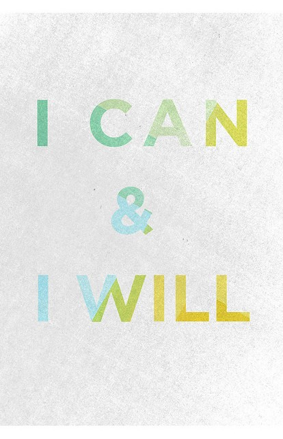Motivational Monday: I can and I will