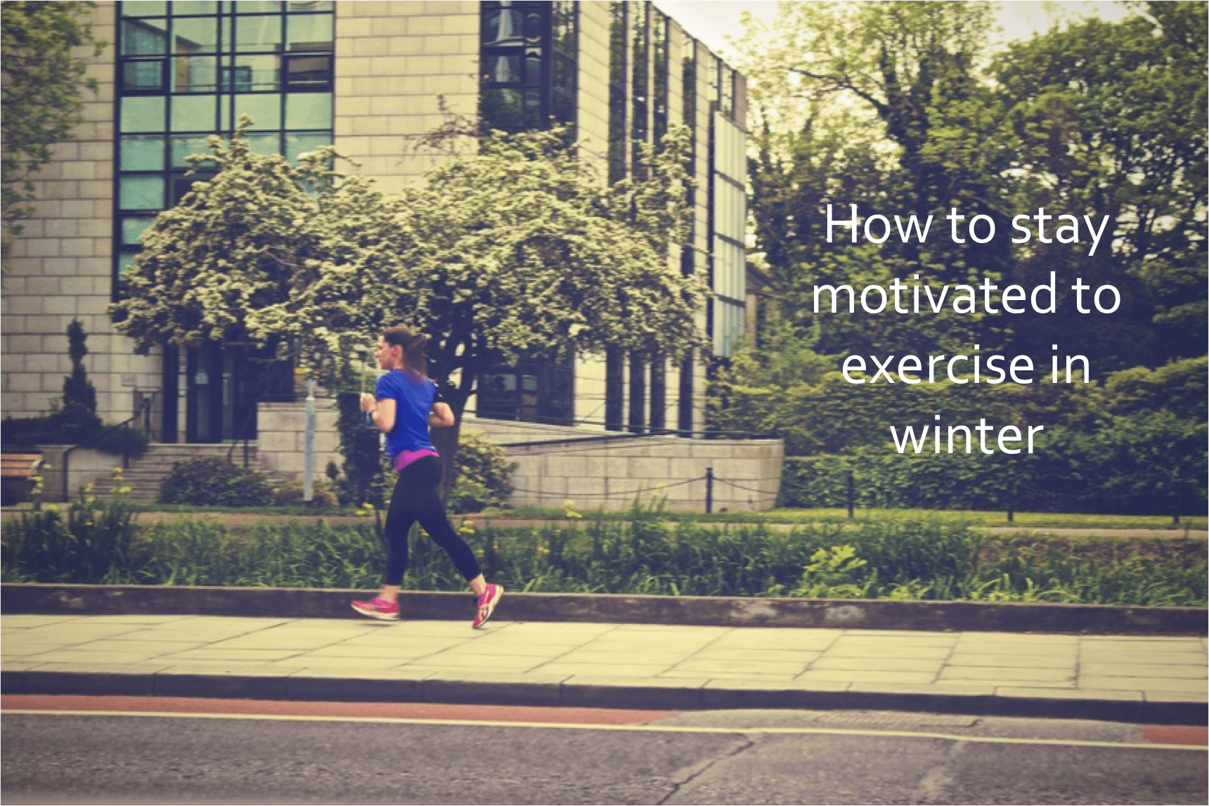 How to keep motivated to exercise in winter